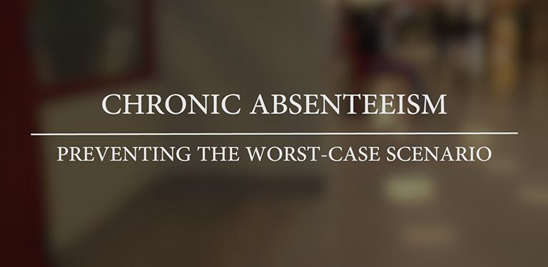 Chronic absenteeism: Preventing the worst-case scenario