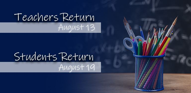 Back to School / School Return Infographic - Teachers return on Aug. 13; Students return on Aug. 19