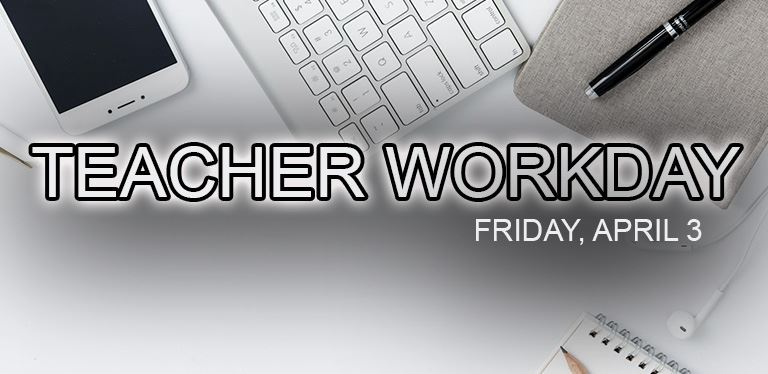 Teacher workday - Friday, April 7